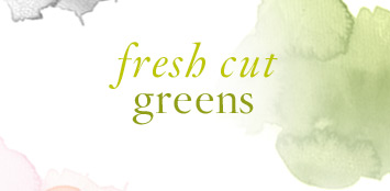 Fresh Cut Greens
