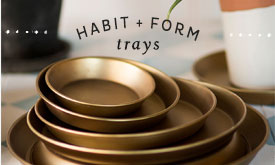 terrain exclusive | Habit + Form Trays