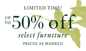 Limited Time 50% off select furniture