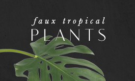 Faux Tropical Plants