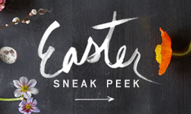 The Easter Sneak Peek