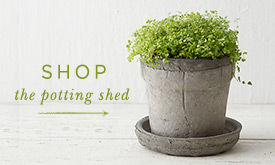 SHOP the potting shed