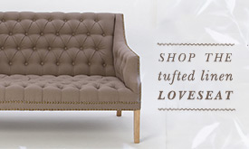 SHOP THE tufted linen LOVESEAT