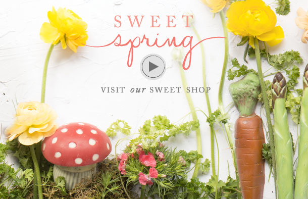 Sweet Spring | Visit our Sweet Shop