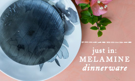 Just In: Melamine Dinnerware