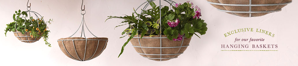 Exclusive liners for our favorite hanging baskets