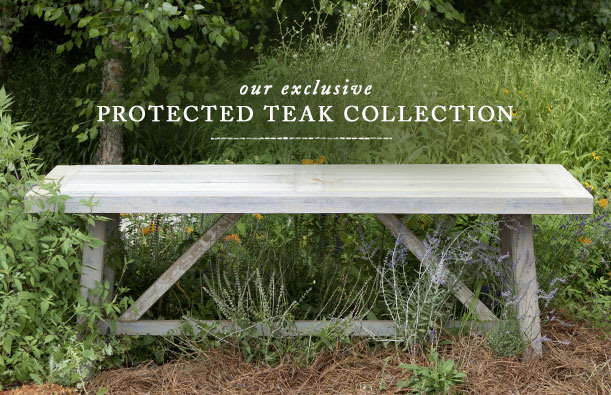 Our Exclusive Protected Teak Collection