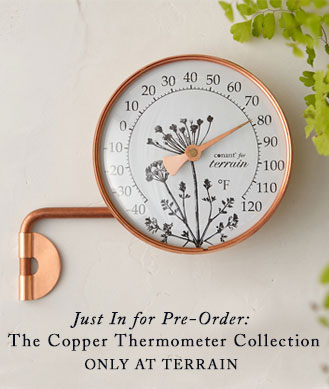 Just In for Pre-Order: The Copper Thermometer Collection | only at Terrain