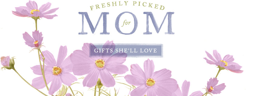 Freshly Picked for Mom | gifts she'll love