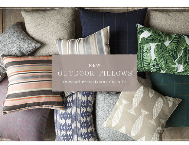 NEW Outdoor Pillows | in weather-resistant Sunbrella prints