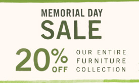 Memorial Day Sale 20% off our entire furniture collection