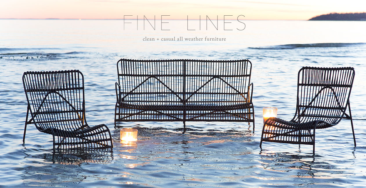 Fine Lines | clean + casual all weather furniture