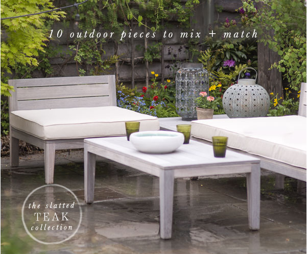 10 outdoor pieces to mix and match | shop Slatted Teak