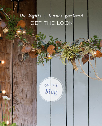 the lights + leaves garland | get the look on the blog