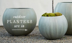 Outdoor Planters Are In