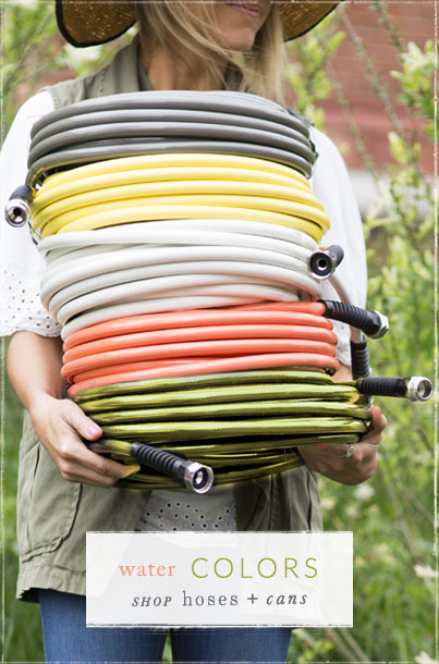 Water Colors | shop hoses + cans
