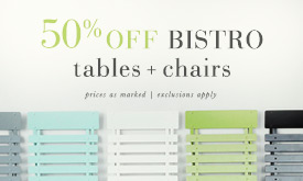 Limited time! 50% off Bistro Tables + Chairs