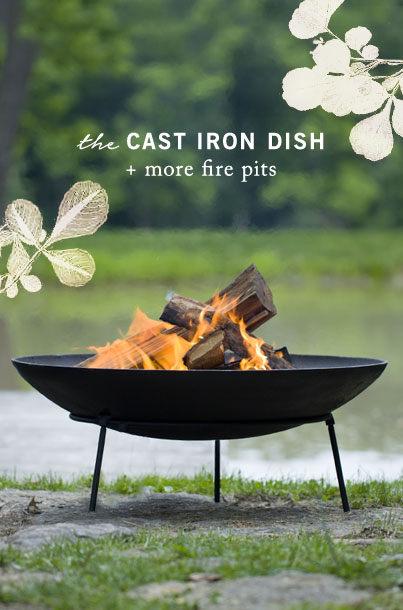The Cast Iron Dish + More Fire Pits