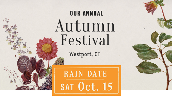 RAIN DATE Our annual Autumn Festival | Westport, CT Oct 15th