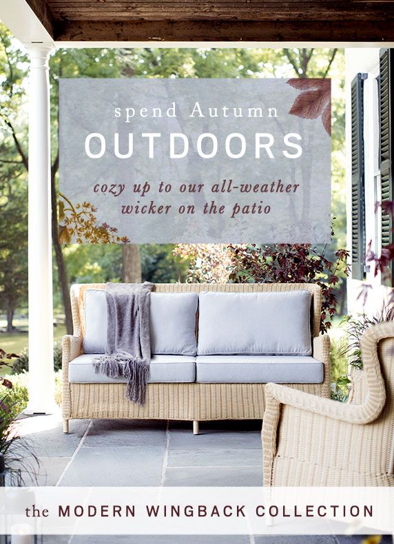 Spend Autumn Outdoors | cozy up to our all-weather wicker on the patio | Shop The Modern Wingback Collection
