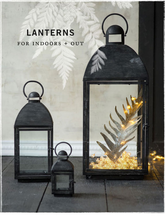 Lanterns for Indoors + Out