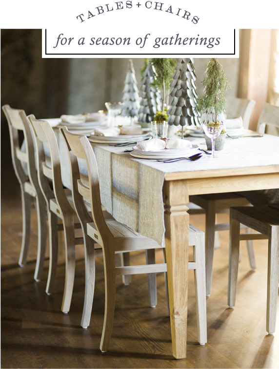 Tables + Chairs | for a season of gatherings