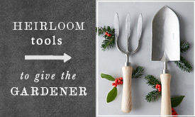 Heirloom Tools | to give the gardener