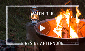 Watch our fireside afternoon