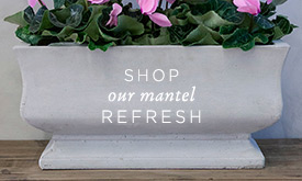 Shop our mantel refresh