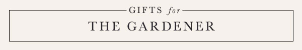 Gifts for the gardener